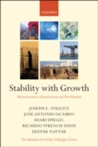 Ebook in inglese Stability with Growth: Macroeconomics, Liberalization and Development -, -