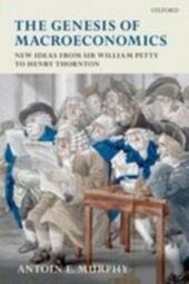 Genesis of Macroeconomics: New Ideas from Sir William Petty to Henry Thornton