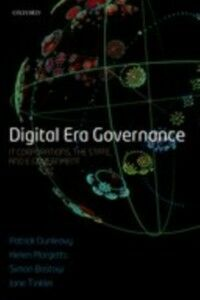 Ebook in inglese Digital Era Governance: IT Corporations, the State, and e-Government Bastow, Simon , Dunleavy, Patrick , Margetts, Helen , Tinkler, Jane