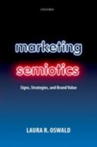 Ebook in inglese Marketing Semiotics: Signs, Strategies, and Brand Value Oswald, Laura R.