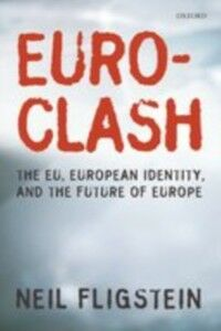 Foto Cover di Euroclash: The EU, European Identity, and the Future of Europe, Ebook inglese di Neil Fligstein, edito da OUP Oxford