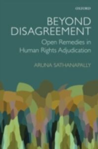 Ebook in inglese Beyond Disagreement: Open Remedies in Human Rights Adjudication Sathanapally, Aruna