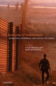 Foto Cover di Borders of Punishment: Migration, Citizenship, and Social Exclusion, Ebook inglese di  edito da OUP Oxford
