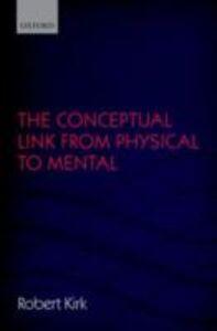 Foto Cover di Conceptual Link from Physical to Mental, Ebook inglese di Robert Kirk, edito da OUP Oxford
