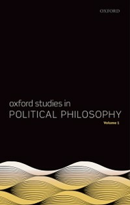 Ebook in inglese Oxford Studies in Political Philosophy, Volume 1 -, -
