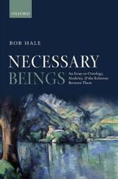 Necessary Beings: An Essay on Ontology, Modality, and the Relations Between Them
