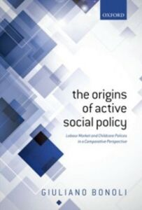 Ebook in inglese Origins of Active Social Policy: Labour Market and Childcare Policies in a Comparative Perspective Bonoli, Giuliano
