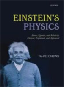 Ebook in inglese Einstein's Physics: Atoms, Quanta, and Relativity - Derived, Explained, and Appraised Cheng, Ta-Pei