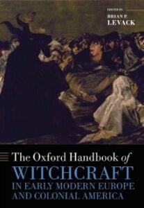 Foto Cover di Oxford Handbook of Witchcraft in Early Modern Europe and Colonial America, Ebook inglese di  edito da OUP Oxford