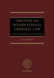 Ebook in inglese Treatise on International Criminal Law: Volume 1: Foundations and General Part Ambos, Kai