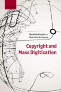 Foto Cover di Copyright and Mass Digitization, Ebook inglese di Maurizio Borghi,Stavroula Karapapa, edito da OUP Oxford