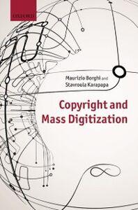 Ebook in inglese Copyright and Mass Digitization Borghi, Maurizio , Karapapa, Stavroula