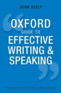 Ebook in inglese Oxford Guide to Effective Writing and Speaking: How to Communicate Clearly Seely, John