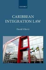 Foto Cover di Caribbean Integration Law, Ebook inglese di David S. Berry, edito da OUP Oxford