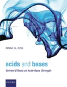 Foto Cover di Acids and Bases: Solvent Effects on Acid-Base Strength, Ebook inglese di Brian G. Cox, edito da OUP Oxford