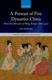 Portrait of Five Dynasties China: From the Memoirs of Wang Renyu (880-956)