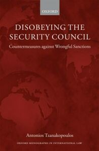 Ebook in inglese Disobeying the Security Council: Countermeasures against Wrongful Sanctions Tzanakopoulos, Antonios