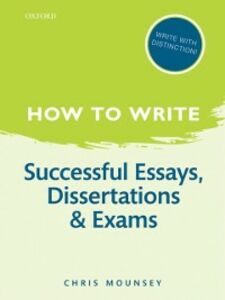 Foto Cover di How to Write: Successful Essays, Dissertations, and Exams, Ebook inglese di Chris Mounsey, edito da OUP Oxford