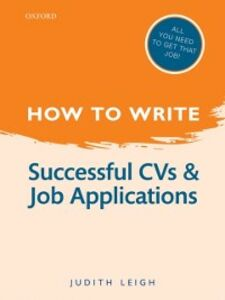 Ebook in inglese How to Write: Successful CVs and Job Applications Leigh, Judith