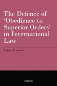 Ebook in inglese Defence of Obedience to Superior Orders in International Law Dinstein, Yoram