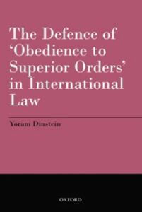 Foto Cover di Defence of 'Obedience to Superior Orders' in International Law, Ebook inglese di Yoram Dinstein, edito da OUP Oxford