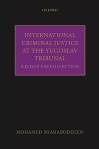 Ebook in inglese International Criminal Justice at the Yugoslav Tribunal: A Judges Recollection Shahabuddeen, Mohamed
