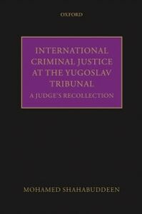 Ebook in inglese International Criminal Justice at the Yugoslav Tribunal: A Judge's Recollection Shahabuddeen, Mohamed