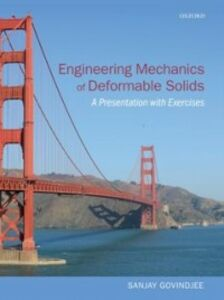 Foto Cover di Engineering Mechanics of Deformable Solids: A Presentation with Exercises, Ebook inglese di Sanjay Govindjee, edito da OUP Oxford