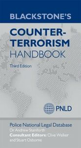 Ebook in inglese Blackstone's Counter-Terrorism Handbook (PNLD), Police National Legal Database , Staniforth, Andrew