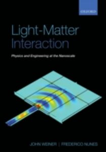 Ebook in inglese Light-Matter Interaction: Physics and Engineering at the Nanoscale Nunes, Frederico , Weiner, John