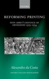 Reforming Printing: Syon Abbey's Defence of Orthodoxy 1525-1534