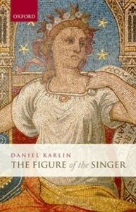Ebook in inglese Figure of the Singer Karlin, Daniel