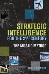 Strategic Intelligence for the 21st Century: The Mosaic Method