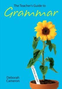 Ebook in inglese Teacher's Guide to Grammar Cameron, Deborah