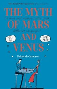 Ebook in inglese Myth of Mars and Venus: Do men and women really speak different languages? Cameron, Deborah