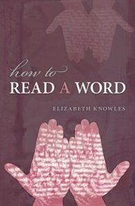 Ebook in inglese How to Read a Word Knowles, Elizabeth