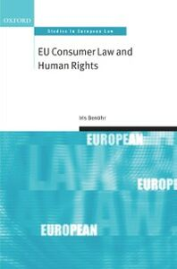 Foto Cover di EU Consumer Law and Human Rights, Ebook inglese di Iris Ben&ouml,hr, edito da OUP Oxford