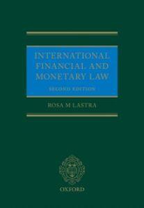 Foto Cover di International Financial and Monetary Law, Ebook inglese di Rosa Lastra, edito da OUP Oxford