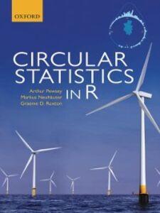 Ebook in inglese Circular Statistics in R Neuh&auml , user, Markus , Pewsey, Arthur , Ruxton, Graeme D