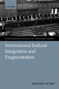 Ebook in inglese International Judicial Integration and Fragmentation Webb, Philippa