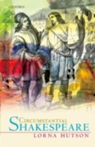 Foto Cover di Circumstantial Shakespeare, Ebook inglese di Lorna Hutson, edito da OUP Oxford