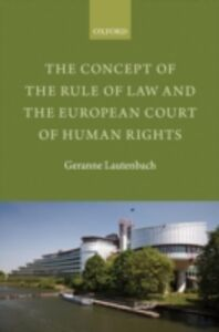 Foto Cover di Concept of the Rule of Law and the European Court of Human Rights, Ebook inglese di Geranne Lautenbach, edito da OUP Oxford