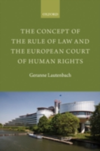Ebook in inglese Concept of the Rule of Law and the European Court of Human Rights Lautenbach, Geranne