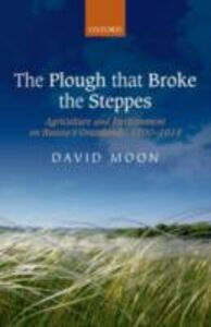 Ebook in inglese Plough that Broke the Steppes: Agriculture and Environment on Russias Grasslands, 1700-1914 Moon, David