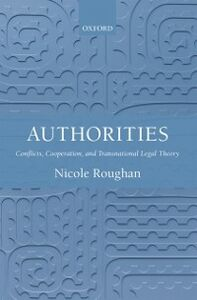 Ebook in inglese Authorities: Conflicts, Cooperation, and Transnational Legal Theory Roughan, Nicole