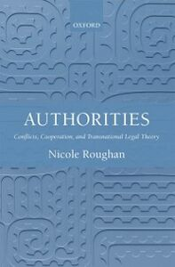 Foto Cover di Authorities: Conflicts, Cooperation, and Transnational Legal Theory, Ebook inglese di Nicole Roughan, edito da OUP Oxford