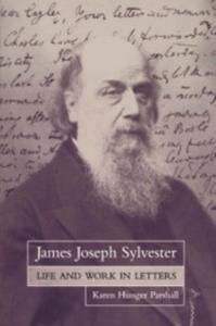 Ebook in inglese James Joseph Sylvester: Life and Work in Letters Parshall, Karen Hunger