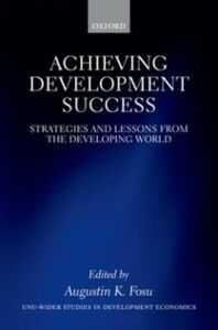 Foto Cover di Achieving Development Success: Strategies and Lessons from the Developing World, Ebook inglese di  edito da OUP Oxford