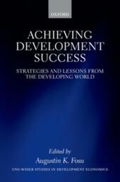Achieving Development Success: Strategies and Lessons from the Developing World