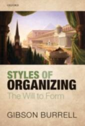 Styles of Organizing: The Will to Form